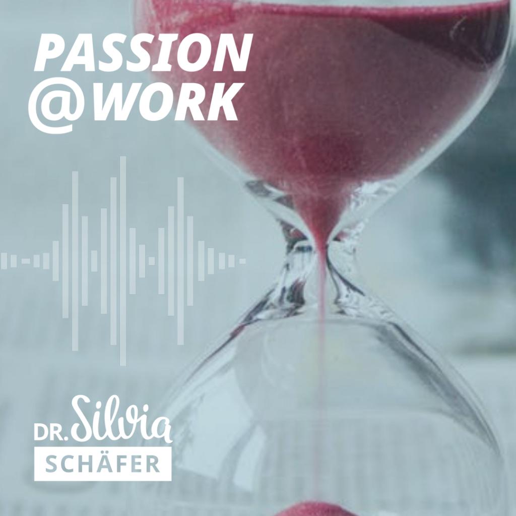 passion@work podcast episode Mehr Zeit für dich