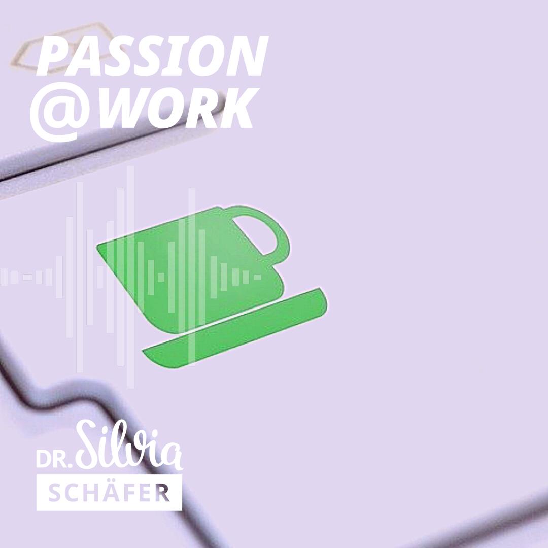 passion at work episode 14 ruhe auf knopdruck silvia schaefer