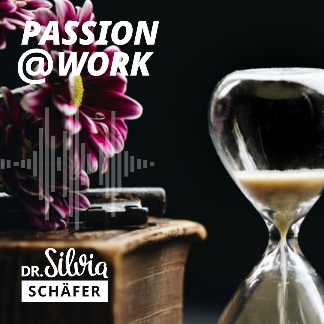 geniesse-deine-zeit-passion-at-work-podcast-silvia-schaefer