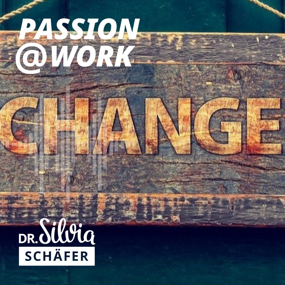 033 wie erlebt man change - interview mit anne naleli bahry - passion at work podcast - silvia schaefer