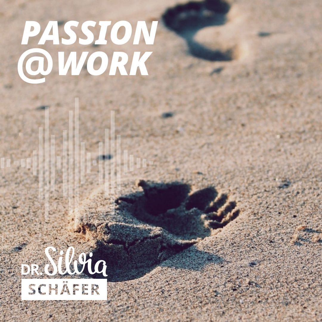034 die macht der kleinen schritte passion at work podcast silvia schaefer